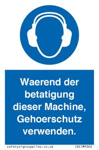 Waerend der betatigung dieser Machine, Gehoerschutz verwenden.