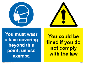 You must wear a face covering beyond this point unless exempt. You could be fines if you do not comply with this law