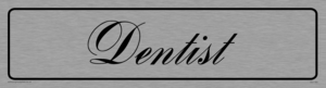 dentist - door sign