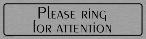 please ring for attention - door sign