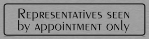 representatives by appointment only - door sign