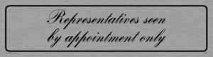 representatives seen by appointment only - door sign