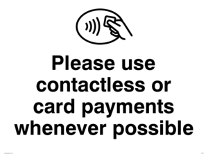 Please use contactless or card payments when possible