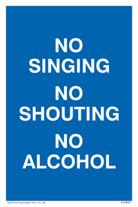 NO SINGING NO SHOUTING NO ALCOHOL