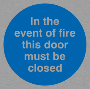 in the event of fire this door must be closed