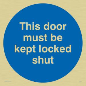 this door must be kept locked shut