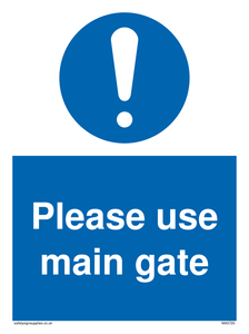 Please use main gate Mandatory Sign
