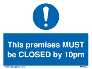 This premises MUST be CLOSED by 10pm