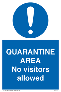 QUARANTINE AREA No visitors allowed