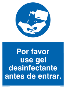 Por favor use gel desinfectante antes de entrar