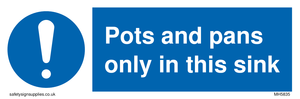 Pots and Pans only in this sink sign