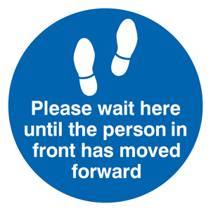 Please wait here until the person in front has moved forward