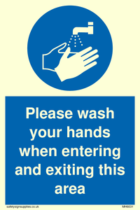 Please wash your hands when entering and exiting this area