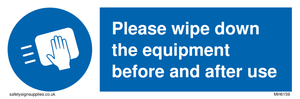 Please wipe down the equipment before and after use