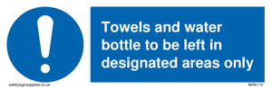 Towels and water bottle to be left in designated areas only