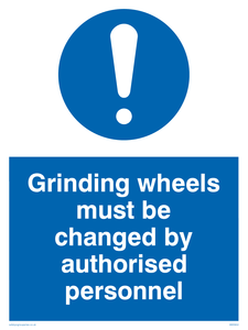 Grinding wheels must be changed by authorised personnel