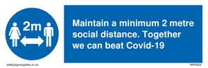 Maintain a minimum 2 metre social distance. Together we can beat Covid-19