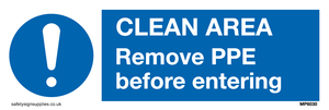 Clean area. Remove PPE before entering