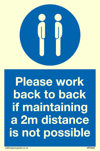Please work back to back if maintaining 2m distance is not possible