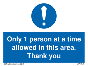 Only 1 person at a time allowed in this area. Thank you