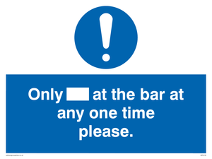 Only[] at the bar at any one time please.