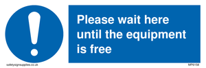 Please wait here until the equipment is free