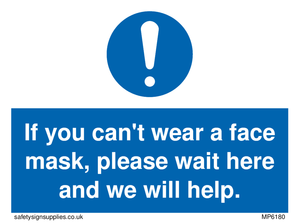 If you can't wear a face mask please wait here and we will help.