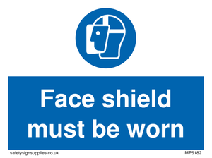 Face shield must be worn