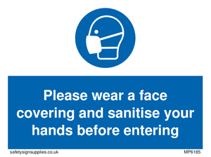 Please wear a face covering and sanitise your hands before entering