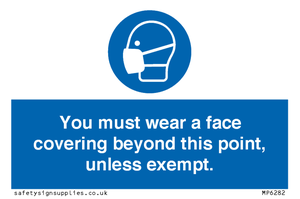 You must wear a face covering beyond this point, unless exempt.