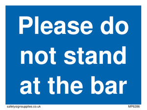 Please do not stand at the bar