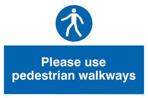 Use pedestrian walkways