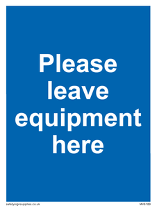 Please leave equipment here
