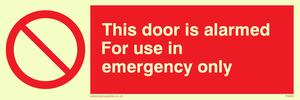 door alarmed - emergency only