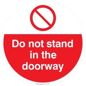 Do not stand in the doorway