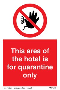 This area of the hotel is for quarantine only
