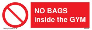 NO BAGS inside the GYM