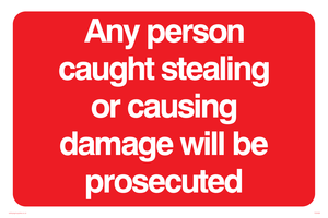 Any person caught stealing warning
