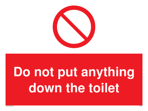 Do not put anything down the toilet Prohibition Sign