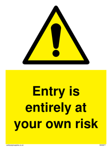 Entry is entirely at your own risk