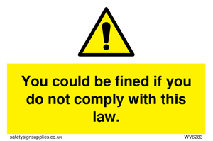 You could be fined if you do not comply with this law.