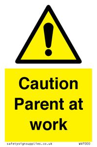 Caution Parent at work