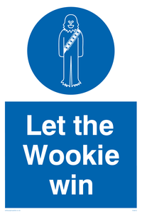 Let the wookie win Funny Sign