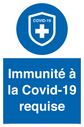 <p>Immunité à la Covid-19 requise</p> Text: