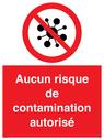 <p>Aucun risque de contamination autorisé</p> Text: