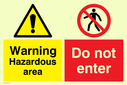 no access safety sign. warning exclaimation symbol in yellow/black & pedestrians prohibited symbol Text: hazardous area do not enter