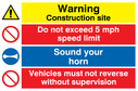 multi purpose site sign with warning triangle general prohibition symbol horn symbol & exclamation Text: Warning Construction site. Do not exceed 5 mph speed limit. Sound your horn. Vehicles must not reverse without supervision.