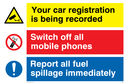 multi purpose sign with warning cctv triangle no mobile phones prohibition symbol & general mandatory symbol Text: Your car registration is being recorded. Switch off all mobile phones. Report all fuel spillage immediately