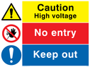 Composite safety sign with general warning symbol, no access prohibiton symbol and a general mandatory symbol. Text: Caution High voltage.  No entry.  Keep out.