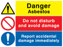 Composite safety sign with general warning symbol, general prohibiton symbol and a general mandatory symbol. Text: Danger Asbestos.  Report accidental damage immediately.  Do not disturb and avoid damage.
